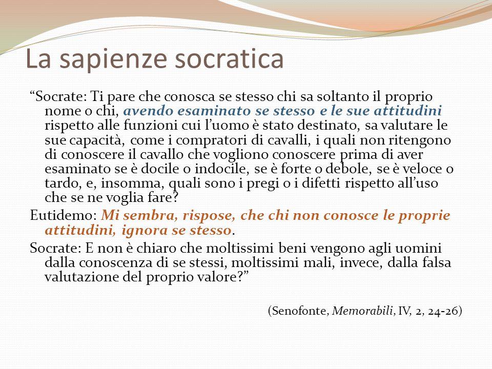 """La sapienze socratica """"Socrate: Ti pare che conosca se stesso chi sa soltanto il proprio nome o chi, avendo esaminato se stesso e le sue attitudini ri"""