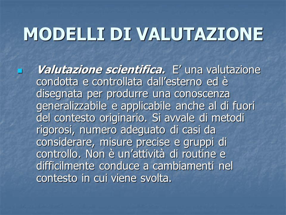 MODELLI DI VALUTAZIONE  Valutazione scientifica.