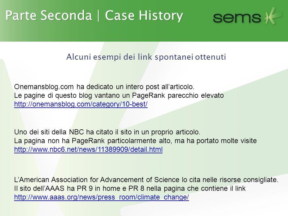Alcuni esempi dei link spontanei ottenuti Onemansblog.com ha dedicato un intero post all'articolo.