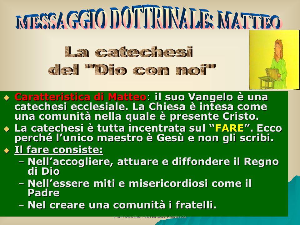 Parrocchia Maria Ss.Assunta  Caratteristica di Matteo: il suo Vangelo è una catechesi ecclesiale.