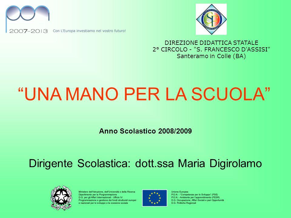 """""""UNA MANO PER LA SCUOLA"""" Anno Scolastico 2008/2009 DIREZIONE DIDATTICA STATALE 2° CIRCOLO -"""