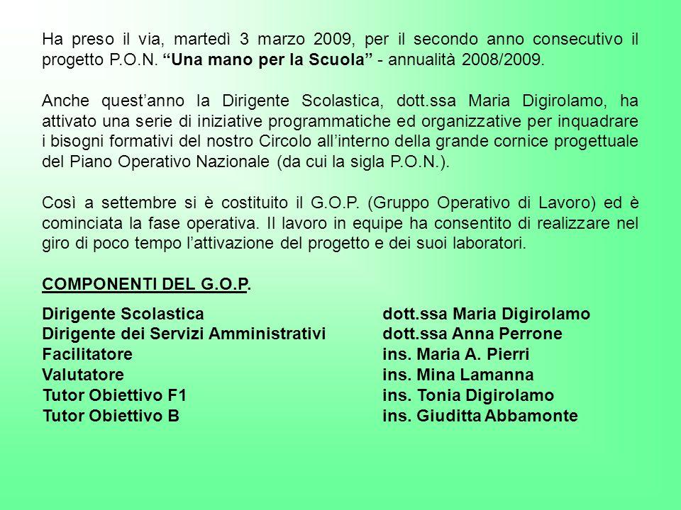 """Ha preso il via, martedì 3 marzo 2009, per il secondo anno consecutivo il progetto P.O.N. """"Una mano per la Scuola"""" - annualità 2008/2009. Anche quest'"""