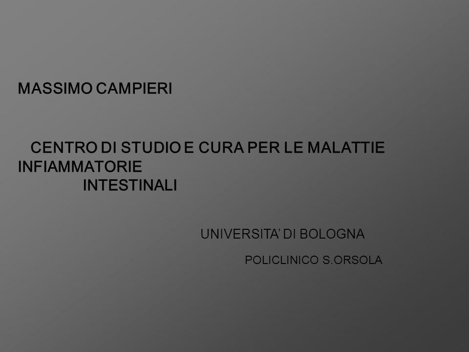 MASSIMO CAMPIERI CENTRO DI STUDIO E CURA PER LE MALATTIE INFIAMMATORIE INTESTINALI UNIVERSITA' DI BOLOGNA POLICLINICO S.ORSOLA
