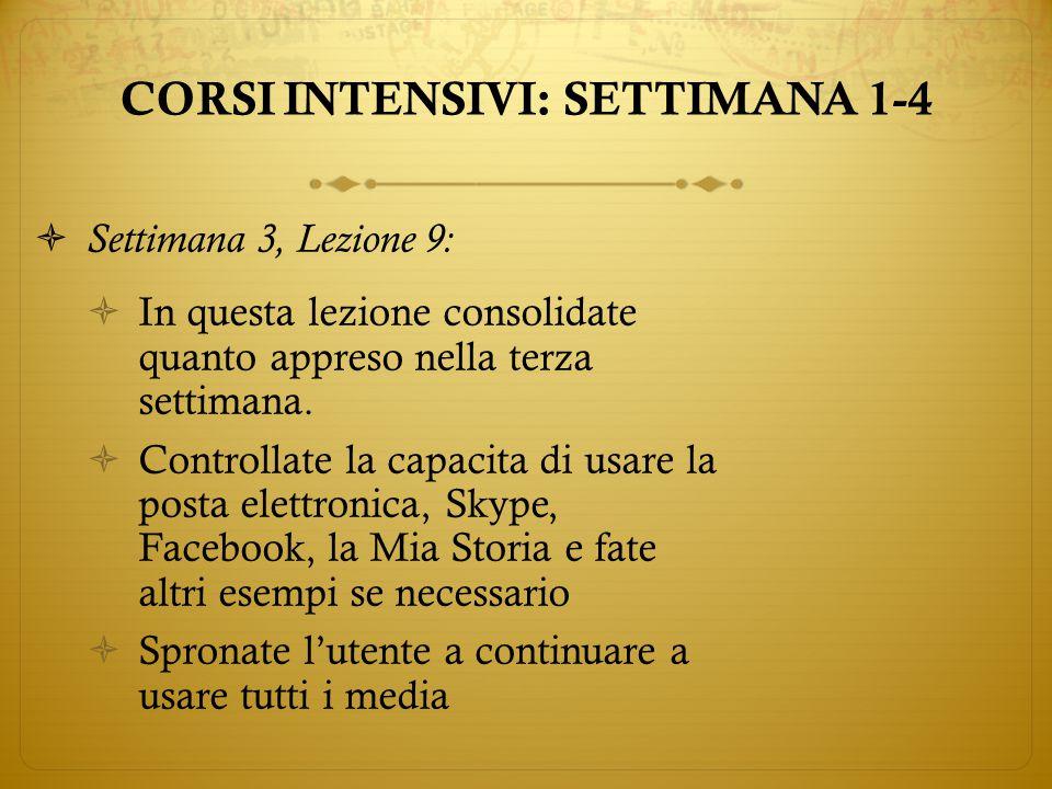  Settimana 3, Lezione 9:  In questa lezione consolidate quanto appreso nella terza settimana.
