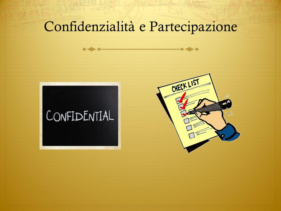 Confidenzialità e Partecipazione
