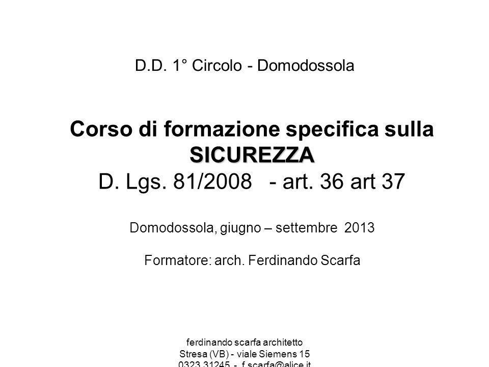 ferdinando scarfa architetto Stresa (VB) - viale Siemens 15 0323.31245 - f.scarfa@alice.it D.D. 1° Circolo - Domodossola Corso di formazione specifica