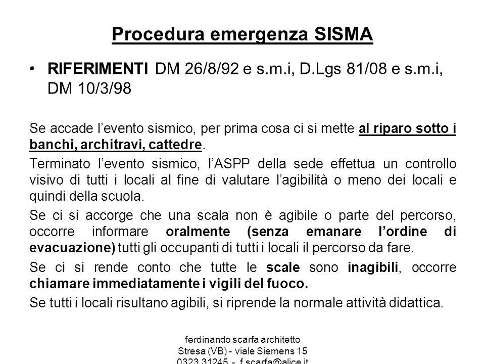 ferdinando scarfa architetto Stresa (VB) - viale Siemens 15 0323.31245 - f.scarfa@alice.it Procedura emergenza SISMA •RIFERIMENTI DM 26/8/92 e s.m.i,