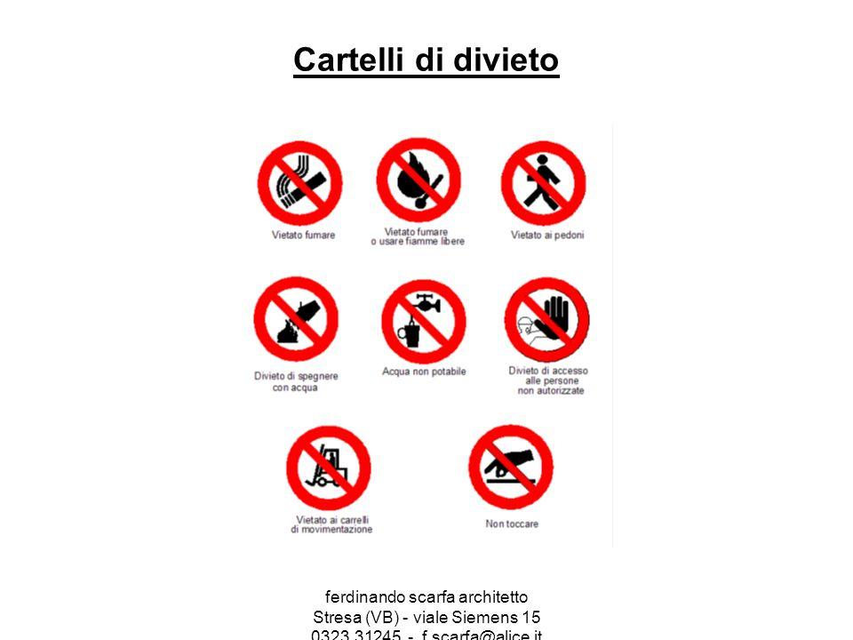 ferdinando scarfa architetto Stresa (VB) - viale Siemens 15 0323.31245 - f.scarfa@alice.it Cartelli di divieto