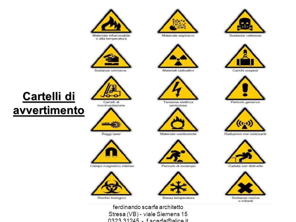 ferdinando scarfa architetto Stresa (VB) - viale Siemens 15 0323.31245 - f.scarfa@alice.it Cartelli di prescrizione