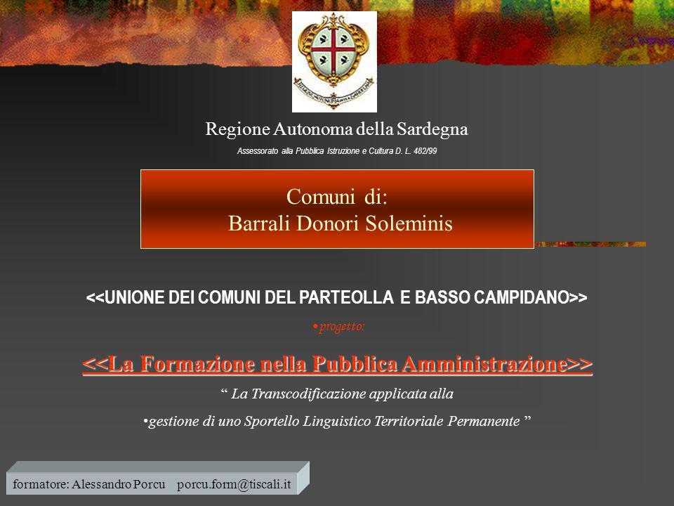 """Regione Autonoma della Sardegna Assessorato alla Pubblica Istruzione e Cultura D. L. 482/99 > •progetto: > > """" La Transcodificazione applicata alla •g"""