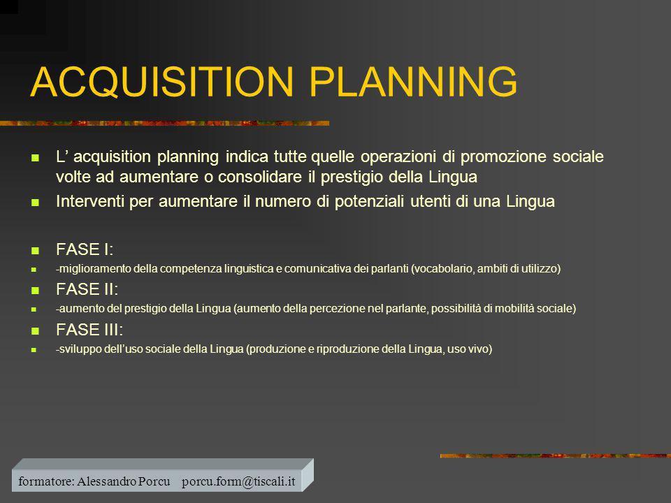 ACQUISITION PLANNING  L' acquisition planning indica tutte quelle operazioni di promozione sociale volte ad aumentare o consolidare il prestigio dell