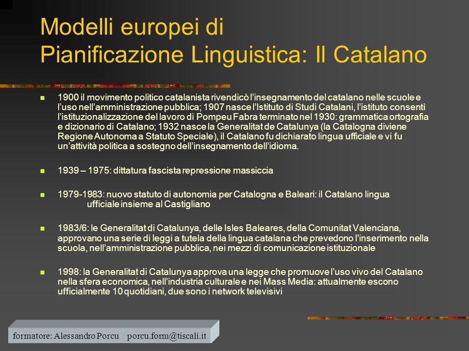 Modelli europei di Pianificazione Linguistica: Il Catalano  1900 il movimento politico catalanista rivendicò l'insegnamento del catalano nelle scuole