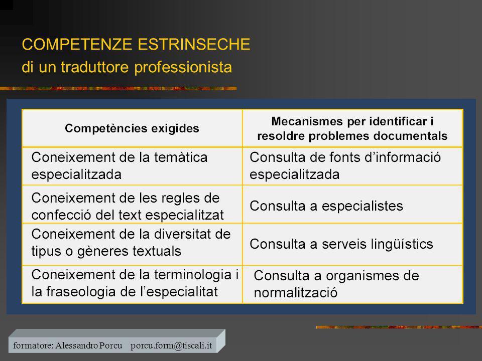 COMPETENZE ESTRINSECHE di un traduttore professionista formatore: Alessandro Porcu porcu.form@tiscali.it