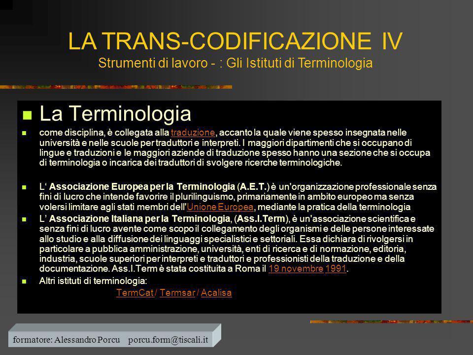  La Terminologia  come disciplina, è collegata alla traduzione, accanto la quale viene spesso insegnata nelle università e nelle scuole per tradutto