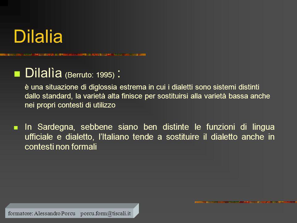 In Sardegna  -in genere, siamo portati a pensare che il monolinguismo sia la normalità, ma ci si deve rendere conto che una situazione reale è fatta di plurilinguismo-  Il monolinguismo è una situazione, un artificio culturale nato dalla esigenza romantica di univocità STATO/LINGUA secondo l'assioma: IDENTITA' NAZIONALE =IDENTITA' LINGUISTICA  in Italia infatti l'Italiano è divenuto lingua nazionale dopo il 1861 ma la realtà linguistica della penisola era un po' diversa…  In Italia il repertorio può essere monolingue solo in Toscana, in cui dialetto e lingua appartengono allo stesso codice formatore: Alessandro Porcu porcu.form@tiscali.it