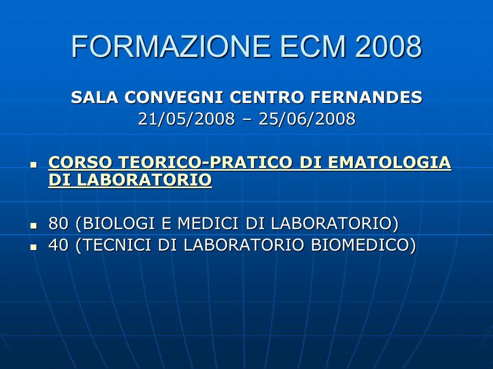CORSO TEORICO-PRATICO DI EMATOLOGIA DI LABORATORIO CORSO TEORICO-PRATICO DI EMATOLOGIA DI LABORATORIO CORSO TEORICO-PRATICO DI EMATOLOGIA DI LABORATORIO CORSO TEORICO-PRATICO DI EMATOLOGIA DI LABORATORIO II EDIZIONE  80 (BIOLOGI E MEDICI DI LABORATORIO)  40 (TECNICI DI LABORATORIO BIOMEDICO)