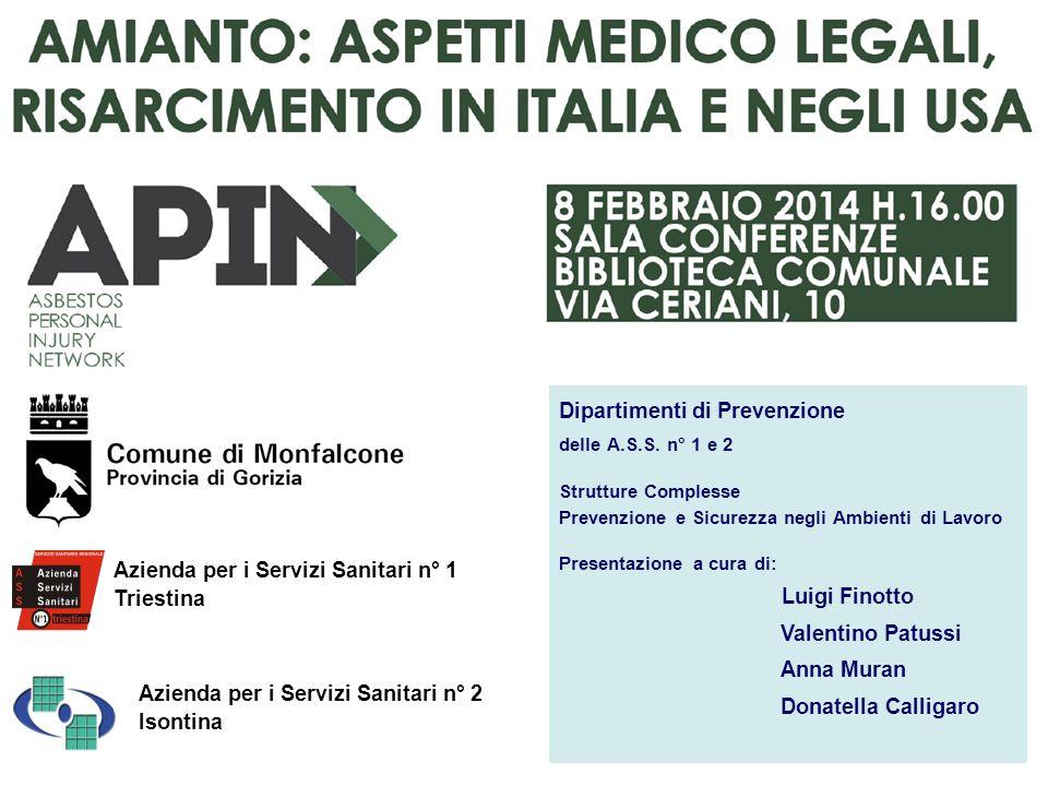 Azienda per i Servizi Sanitari n° 1 Triestina Azienda per i Servizi Sanitari n° 2 Isontina Dipartimenti di Prevenzione delle A.S.S. n° 1 e 2 Strutture