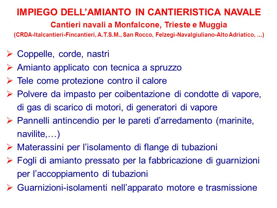 IMPIEGO DELL'AMIANTO IN CANTIERISTICA NAVALE Cantieri navali a Monfalcone, Trieste e Muggia (CRDA-Italcantieri-Fincantieri, A.T.S.M., San Rocco, Felze