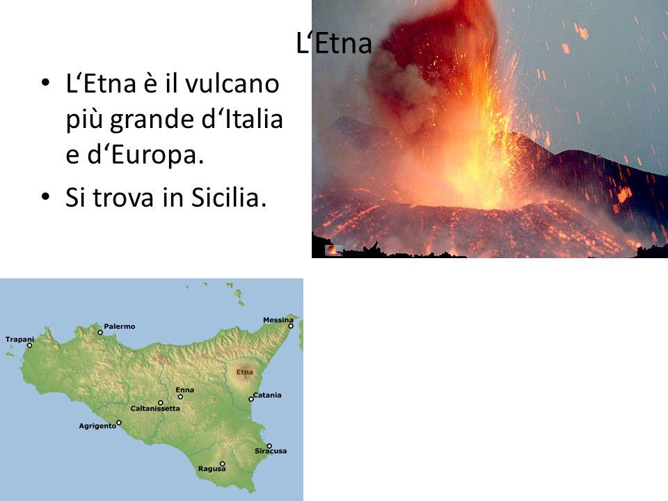 L'Etna • L'Etna è il vulcano più grande d'Italia e d'Europa. • Si trova in Sicilia.