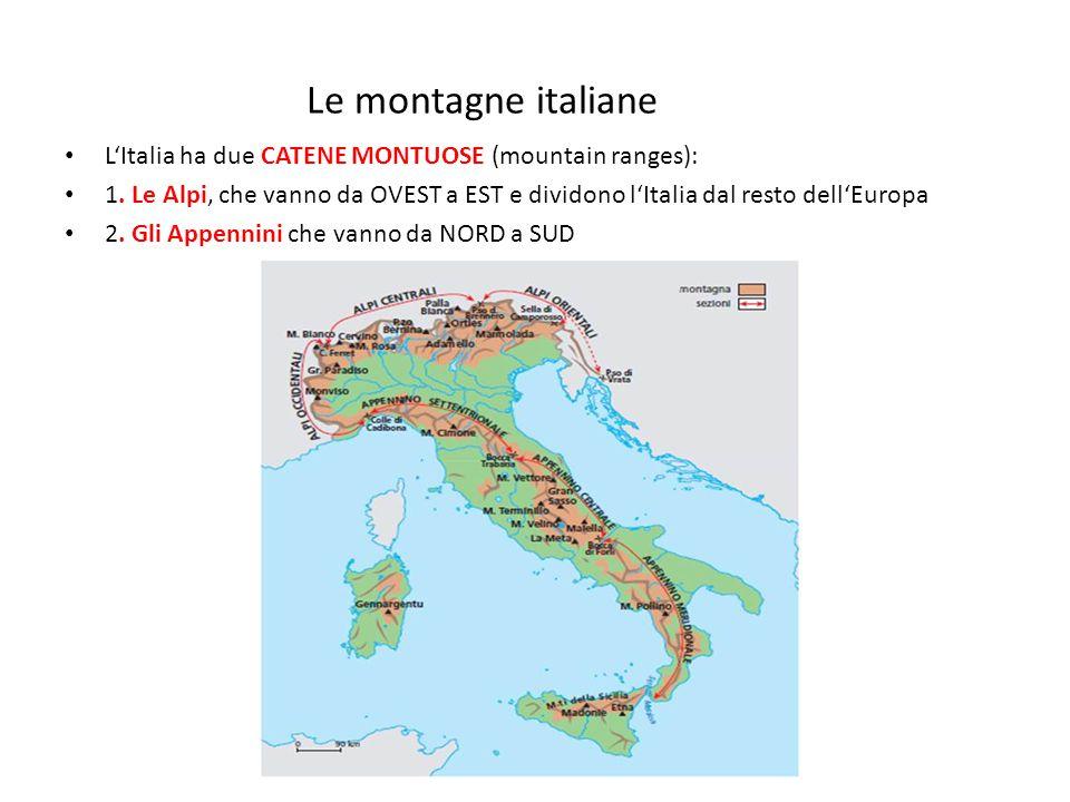 Le montagne italiane • L'Italia ha due CATENE MONTUOSE (mountain ranges): • 1. Le Alpi, che vanno da OVEST a EST e dividono l'Italia dal resto dell'Eu