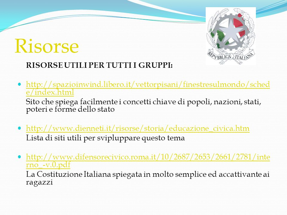 Risorse RISORSE UTILI PER TUTTI I GRUPPI:  http://spazioinwind.libero.it/vettorpisani/finestresulmondo/sched e/index.html http://spazioinwind.libero.