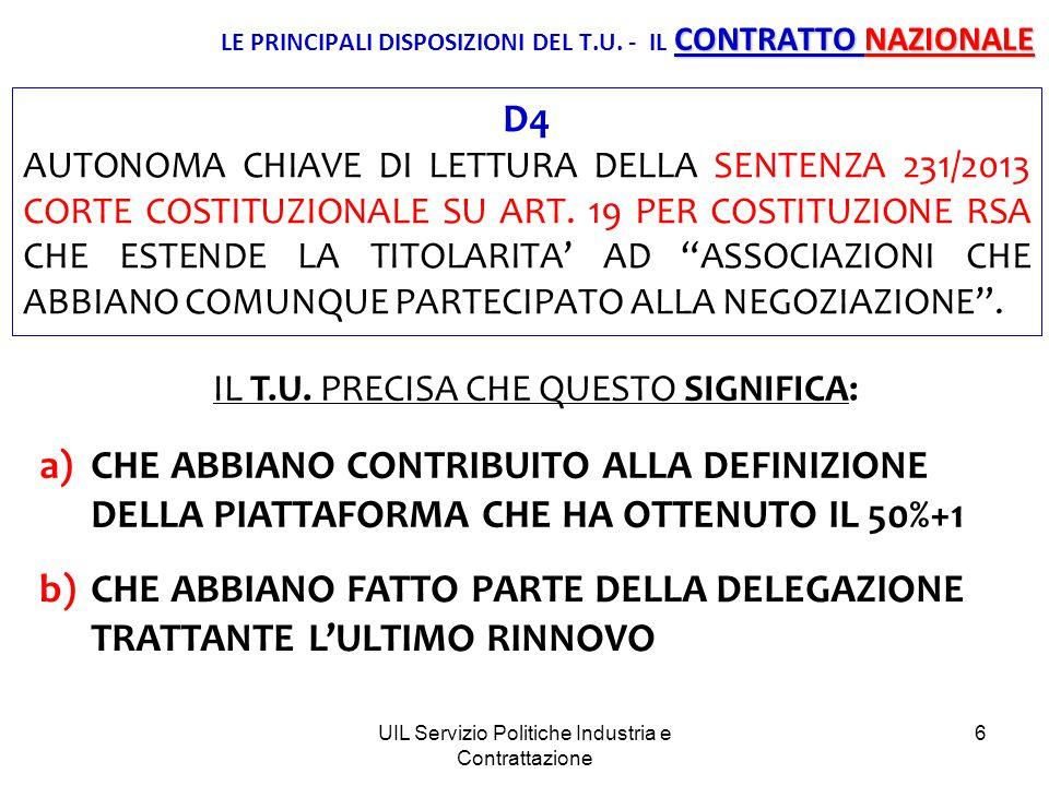 UIL Servizio Politiche Industria e Contrattazione 7 CONTRATTO AZIENDALE LE PRINCIPALI DISPOSIZIONI DEL T.U.