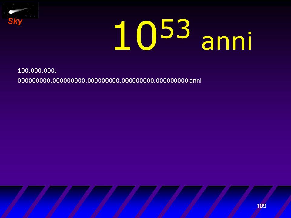 108 Sky 10 52 anni 10.000.000. 000000000.000000000.000000000.000000000.000000000 anni