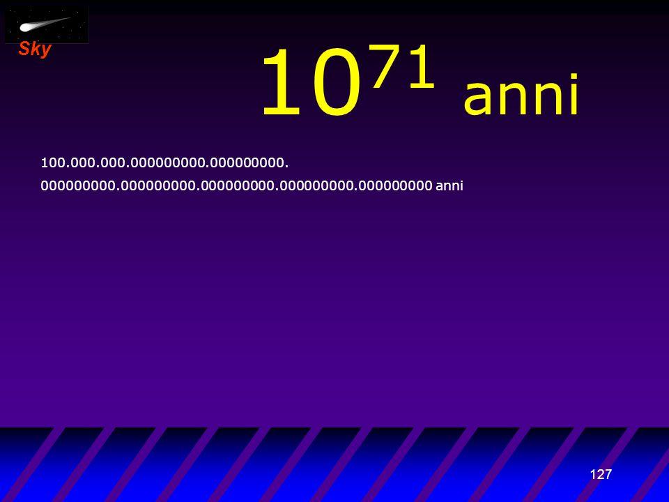 126 Sky 10 70 anni 10.000.000.000000000.000000000. 000000000.000000000.000000000.000000000.000000000 anni