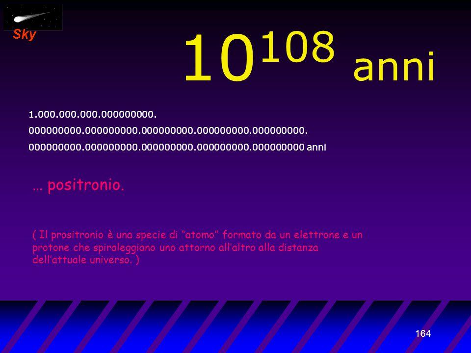 163 Sky 10 107 anni 100.000.000.000000000. 000000000.000000000.000000000.000000000.000000000.