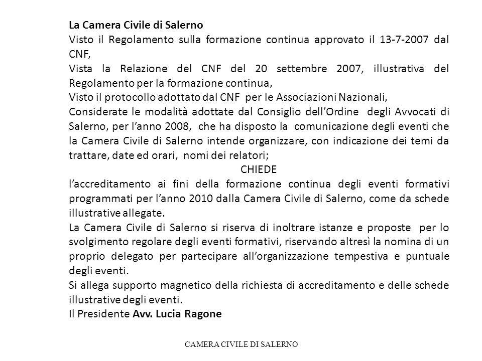 La Camera Civile di Salerno Visto il Regolamento sulla formazione continua approvato il 13-7-2007 dal CNF, Vista la Relazione del CNF del 20 settembre