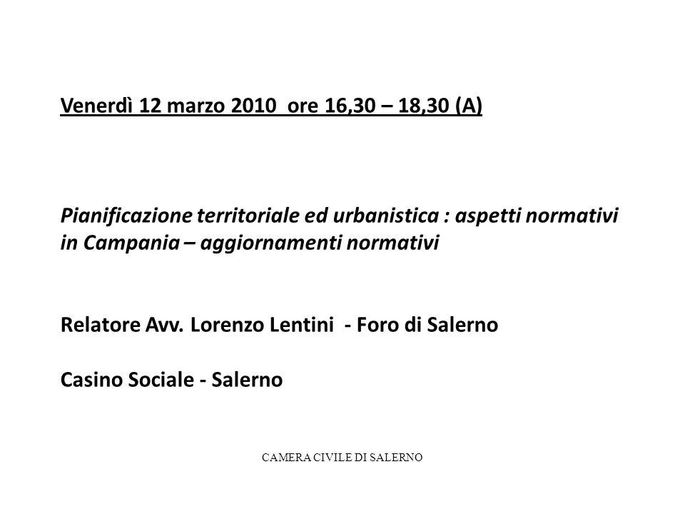 Venerdì 12 marzo 2010 ore 16,30 – 18,30 (A) Pianificazione territoriale ed urbanistica : aspetti normativi in Campania – aggiornamenti normativi Relat