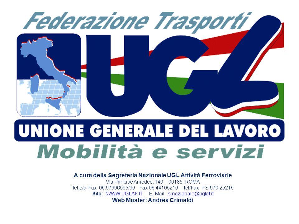A cura della Segreteria Nazionale UGL Attività Ferroviarie Via Principe Amedeo, 149 00185 ROMA Tel.e/o Fax 06.97996595/96 Fax 06.44105216 Tel/Fax FS 9
