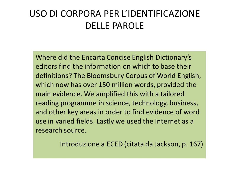 USO DI CORPORA PER L'IDENTIFICAZIONE DELLE PAROLE Where did the Encarta Concise English Dictionary's editors find the information on which to base the