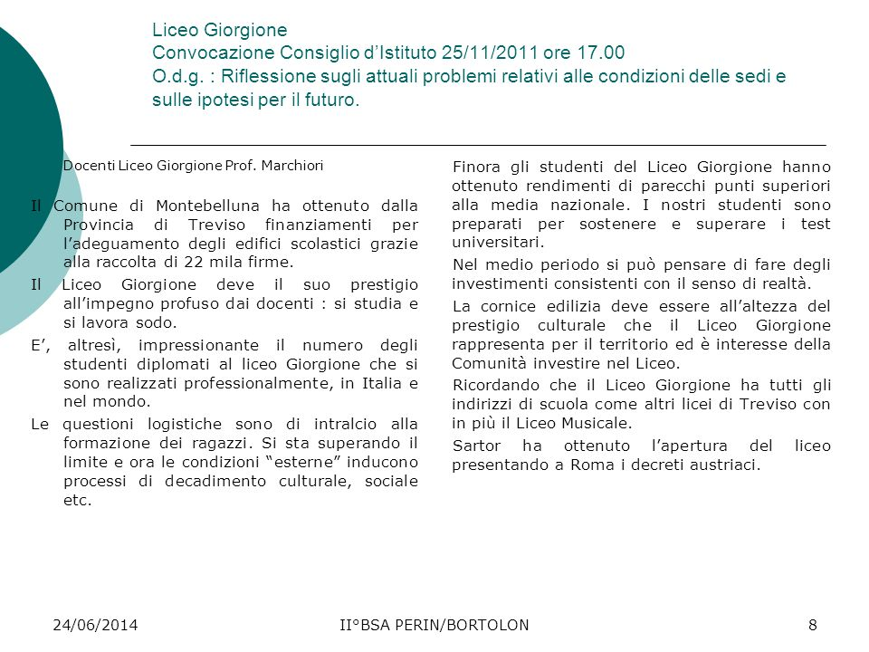 24/06/2014II°BSA PERIN/BORTOLON8 Liceo Giorgione Convocazione Consiglio d'Istituto 25/11/2011 ore 17.00 O.d.g. : Riflessione sugli attuali problemi re