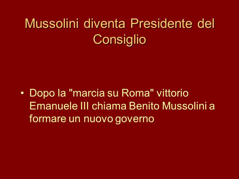Mussolini diventa Presidente del Consiglio •Dopo la