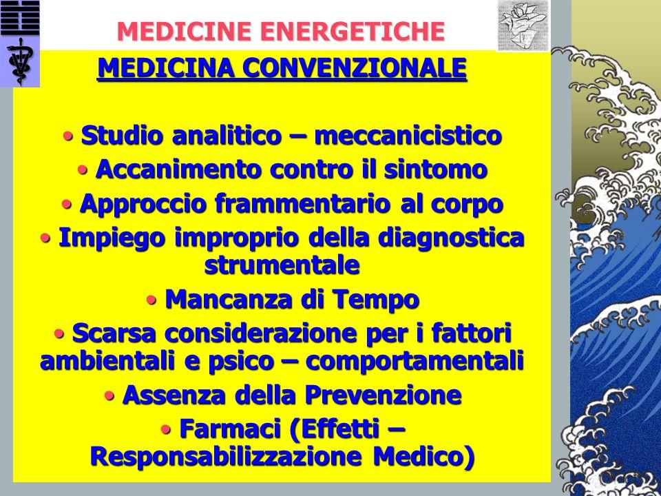 MEDICINE ENERGETICHE MEDICINA CONVENZIONALE • Studio analitico – meccanicistico • Accanimento contro il sintomo • Approccio frammentario al corpo • Im