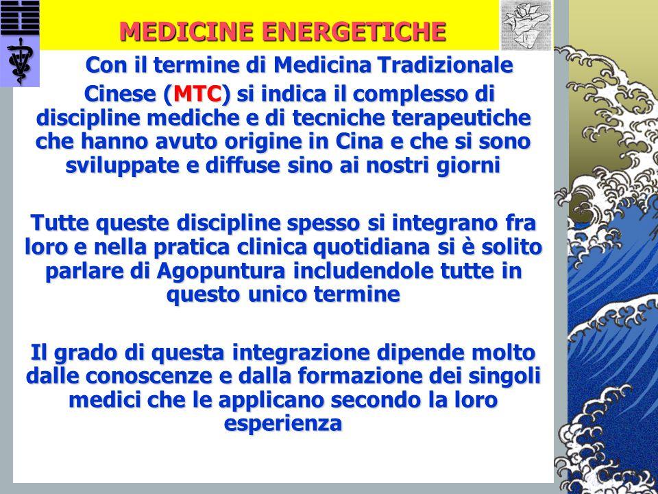 MEDICINE ENERGETICHE Con il termine di Medicina Tradizionale Con il termine di Medicina Tradizionale Cinese (MTC) si indica il complesso di discipline
