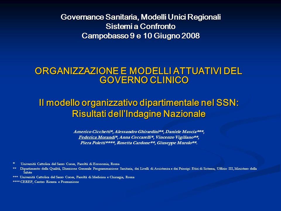 ORGANIZZAZIONE E MODELLI ATTUATIVI DEL GOVERNO CLINICO Il modello organizzativo dipartimentale nel SSN: Risultati dell'Indagine Nazionale Americo Cicc