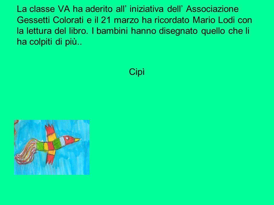La classe VA ha aderito all' iniziativa dell' Associazione Gessetti Colorati e il 21 marzo ha ricordato Mario Lodi con la lettura del libro. I bambini