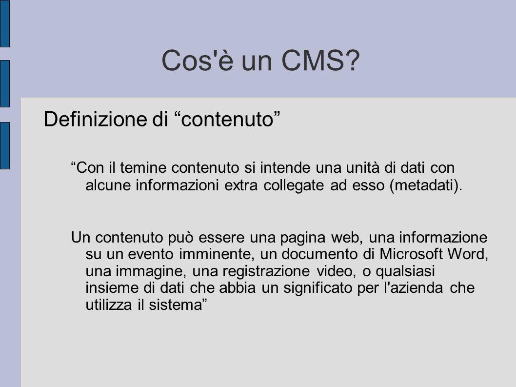 """Cos'è un CMS? Definizione di """"contenuto"""" """"Con il temine contenuto si intende una unità di dati con alcune informazioni extra collegate ad esso (metada"""