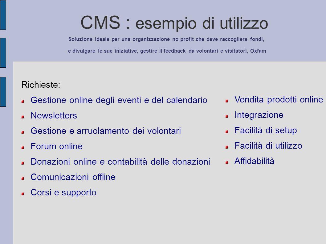 CMS : esempio di utilizzo Soluzione ideale per una organizzazione no profit che deve raccogliere fondi, e divulgare le sue iniziative, gestire il feed