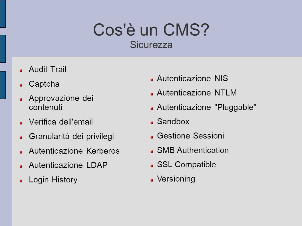 CMS: Componenti Workflow Feedback Eventi/Calendari Email, Newsletter & Rss Podcasts, Blog & Wiki Internazionalizzazione