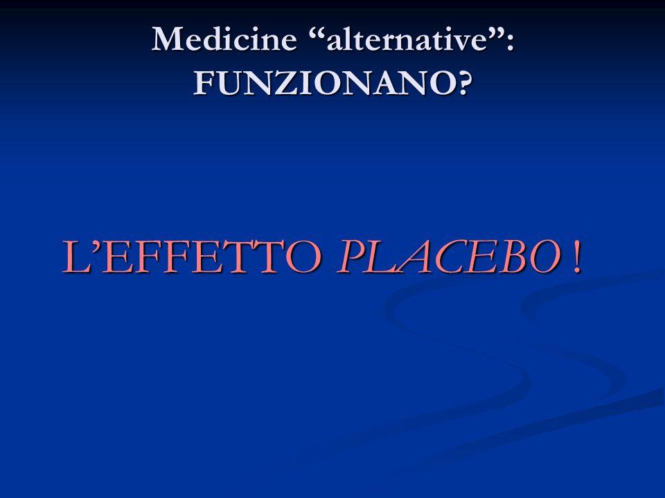 Medicine alternative : FUNZIONANO L'EFFETTO PLACEBO !