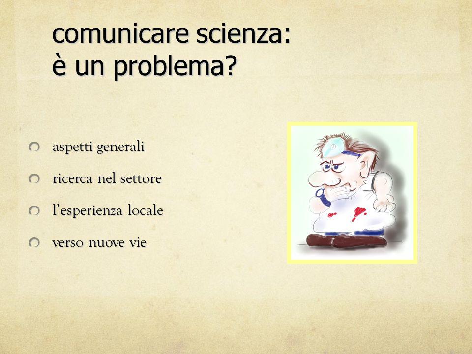 Fondamenti di tecnica della comunicazione Scienza = difficile.
