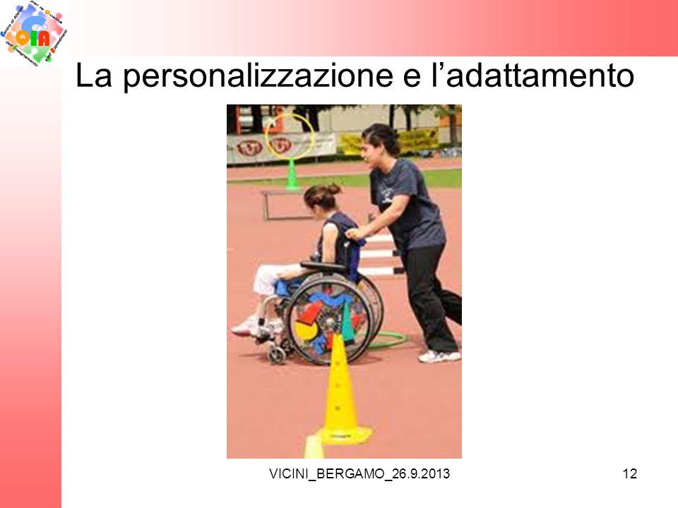 VICINI_BERGAMO_26.9.2013 La personalizzazione e l'adattamento 12