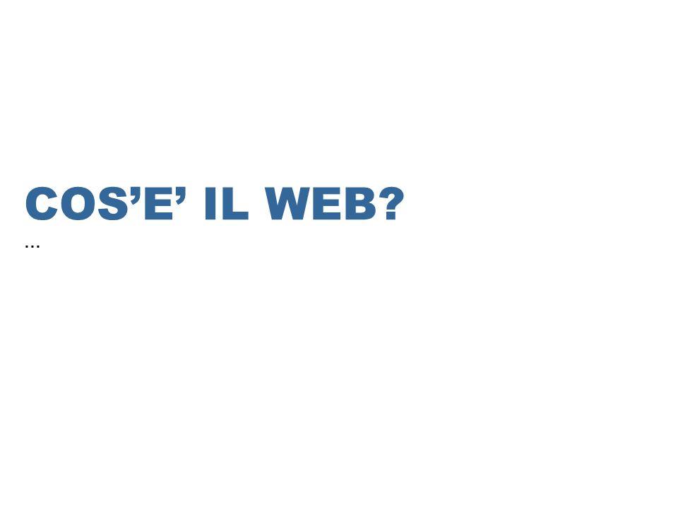 COS'E' IL WEB …