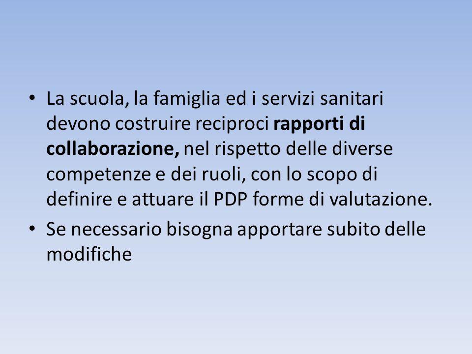• La scuola, la famiglia ed i servizi sanitari devono costruire reciproci rapporti di collaborazione, nel rispetto delle diverse competenze e dei ruol