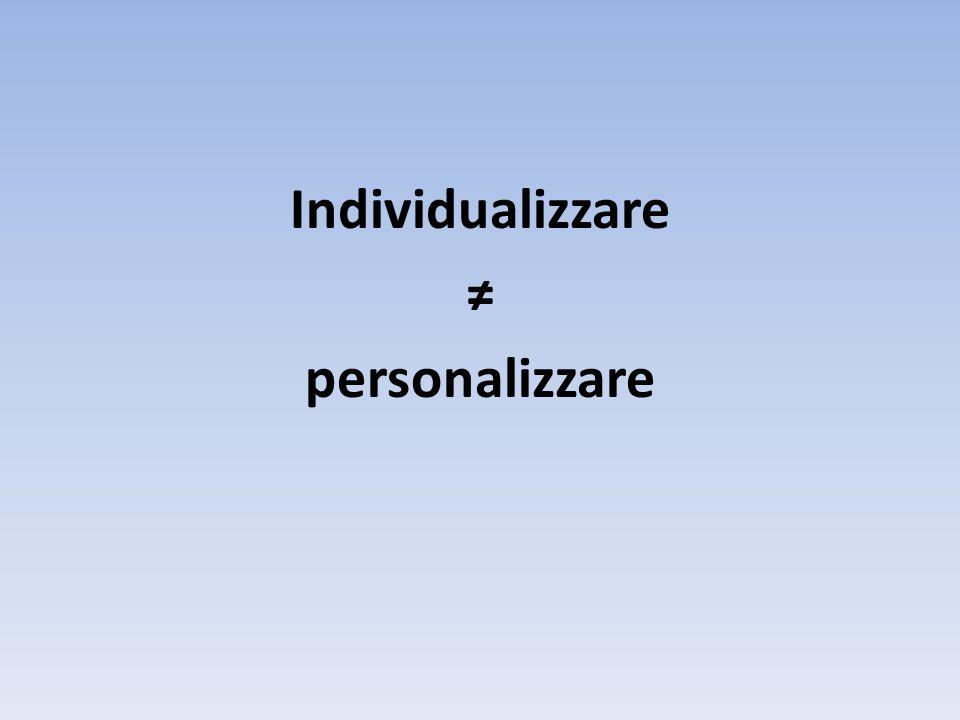 Individualizzare ≠ personalizzare