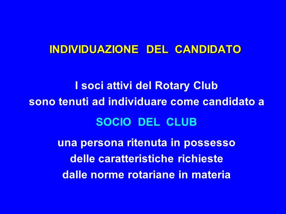 PRESENTAZIONE DELLA PROPOSTA I soci attivi del Rotary Club che intendono presentare un candidato a SOCIO DEL CLUB possono utilizzare un modulo predisposto da compilare e consegnare al Segretario
