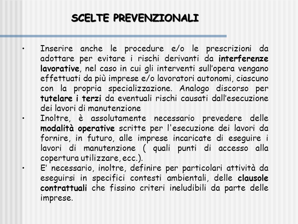 SCELTE PREVENZIONALI •Inserire anche le procedure e/o le prescrizioni da adottare per evitare i rischi derivanti da interferenze lavorative, nel caso